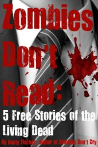 Zombies Don't Read: 5 FREE YA Stories of the Living Dead