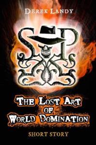 The Lost Art of World Domination (Skulduggery Pleasant #1.5)
