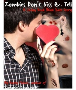 Zombies Don't Kiss & Tell: A FREE YA Living Dead Short Story