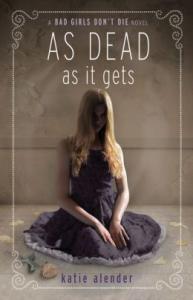 As Dead as It Gets (Bad Girls Don't Die #3)