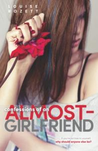 Confessions of an Almost-Girlfriend (Confessions, #2)