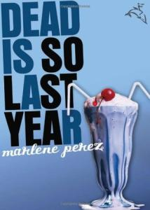 Dead Is So Last Year (Dead Is, #3)