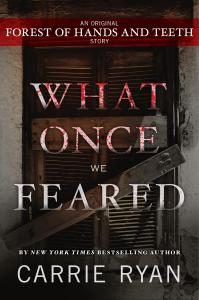 What Once We Feared  (The Forest of Hands and Teeth, #0.4)