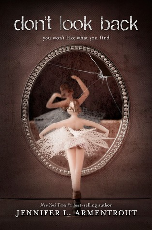 Don't Look Back, Jennifer L. Armentrout, Ballet Dancer, Tutu, Mirror, Murder, Mystery, Amnesia, Romance, Young Adult