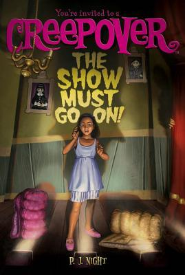 The Show Must Go On!, You're Invited to a Creepover, Book 4, Theatre, Horror, Children's Book, Ghosts, Play, Girl, Spotlights, Sleeping bags, Stage, Chandelier, P.J. Night