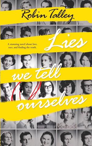 Lies we Tell Ourselves, Robin Talley, Young Adult, Historical Fiction, Photographs