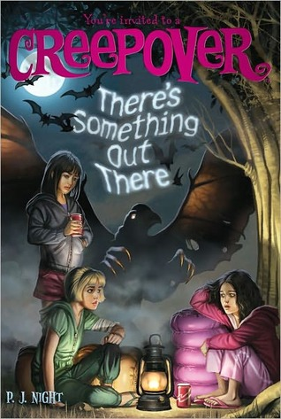 There's Something Out There, (You're Invited to a Creepover, Book 5, Horror, Monster, Brother, Friendship, Sleepovers, Backstory, Children's Books, P.J. Night, Night, Girls, Trees, Monster, Moon