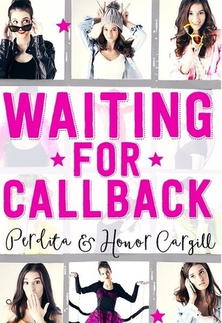 Waiting for Callback, Perdita Cargill, Honor Cargill, Photographs, Funny, Acting, Friendship, Young Adult, Pink Letters