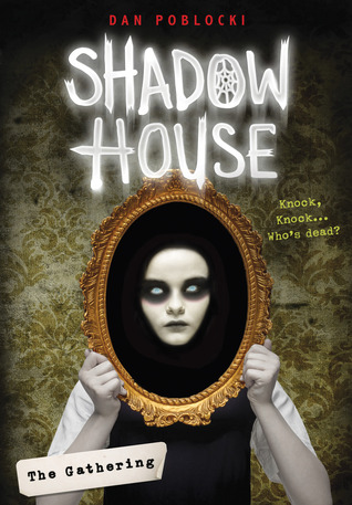 Shadow House, Children's Book, Mirror, Dead, White Face, Horror, Ghosts, House, Haunted House, Wallpaper, Multiple POV, Dan Poblocki
