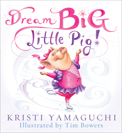 Book  Dream Big Little Pig by Kristi Yamaguchi   10 11