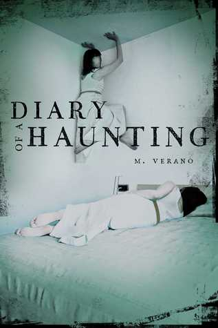 Diary of a Haunting, Book 1, There is a girl on your wall/ceiling, Bed, Girl, Horror, Young Adult, Diary, Ghosts, Horror, M. Verano, White/Blue/Grey