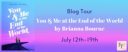You and Me at the End of the World, Brianna Bourne, Young Adult, Post-apocalyptic, Purple, Blue, Friendship, Romance, Mystery