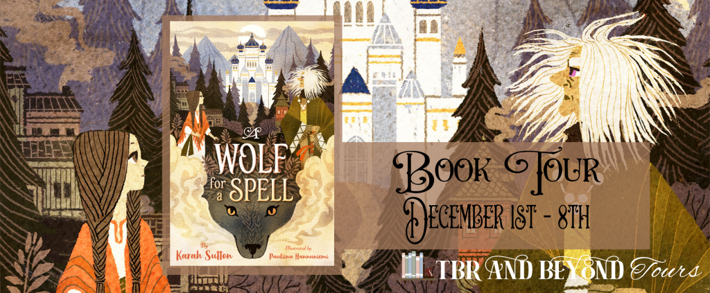 A Wolf for a Spell, Girl, Older Person, Castle, Wolf, Buildings, Forest, Mountains, Fantasy, Children's Books, Baba Yaga, Tsars, Karah Sutton
