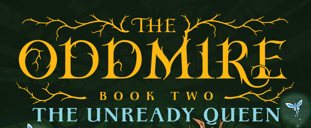 The Oddmire, The Oddmire book 2: The Unready Queen, Fantasy, Adventure, Children's books