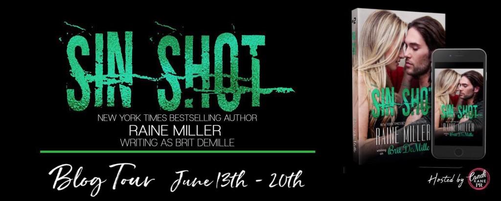 SIN SHOT, Romance, Banner, Green/Black, Raine Miller writing as Brit DeMille