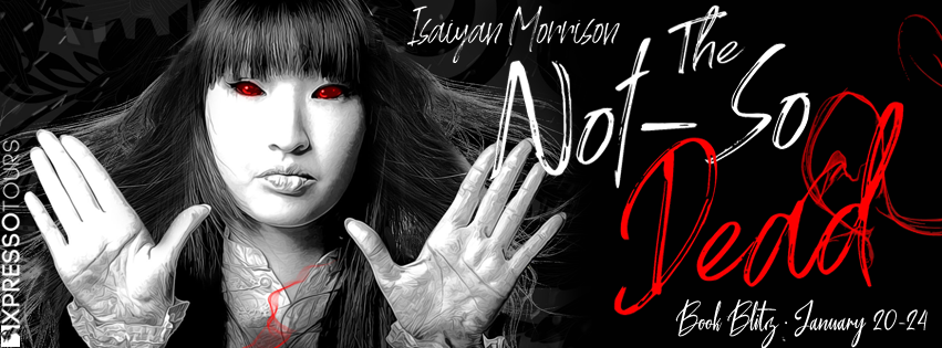 The Not-So Dead, Red Eyes, Black/White, Red Text, Banner, Girl, Floating Hair, Hands, Spooky, Isaiyan Morrison, Ghosts