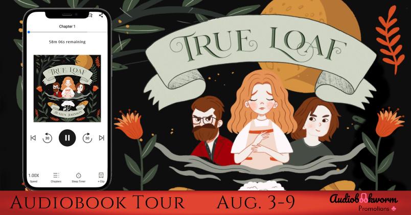 True Loaf, Baking, Fantasy, Novella, Children's Books, Girl, Boys, Plants, Austen Johnson