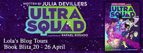 Ultra Squad, Rafael Rosado, Space, Superpowers, graphic novel, sci-fi, children's books, villains, Colourful, Julia DeVillers