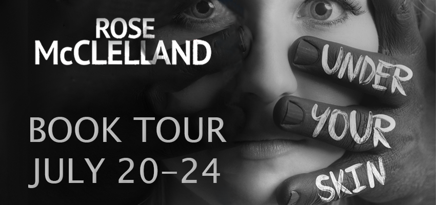 Under Your Skin, Hand, Face, Rose McClelland, Thriller, Mystery, Gray, Black, Domestic Violence, Tour Banner