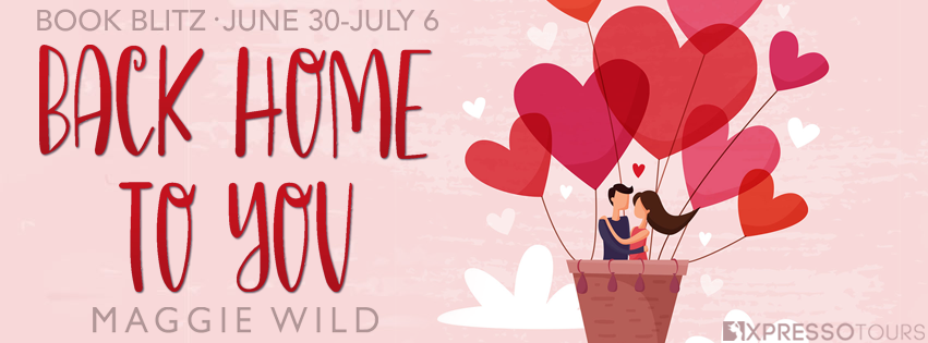 Back Home To You, Romance, Maggie Wild, Hope Valley, Cooking, balloons, hearts, man, woman, clouds