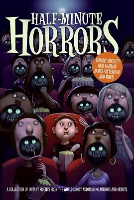 Monsters, Anthology, Halloween, Green eyes, Popcorn, Half-Minute Horrors, Cinema, Child, Monsters, Creepy, Spooky, Horror, Short Stories, Neil Gaiman, Lesley Livingston, R.L. Stine, Margaret Atwood, Holly Black, James Patterson, Adele Griffin, Melissa Marr , Nadia Aguiar, Katherine Applegate, Avi, Pseudonymous Bosch, Libba Bray, Lisa Brown, Michael Connelly, Joseph Delaney, Dan Gutman, Erin Hunter, Angela Johnson, Jonathan Lethem, Gail Carson Levine, Dean Lorey, Gregory Maguire, Sienna Mercer, Lauren Myracle, Jenny Nimmo, Joyce Carol Oates, Kenneth Oppel, Adam Rex, Jon Scieszka, Brian Selznick, Lane Smith, Lemony Snicket, Sonya Sones, Jerry Spinelli, Tui T. Sutherland, Sarah Weeks, Gloria Whelan, Allan Stratton