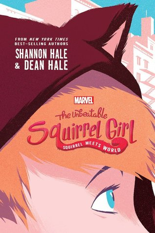Squirrel Meets World, The Unbeatable Squirrel Girl, Shannon Hale, Humour, Dean Hale, Squirrel, Superpowers, New Jersey, Villain, Superheroes, Young Adult, Fantasy, Friendship, Fourth Wall, Orange Hair, Girl, Squirrel Ear, Buildings