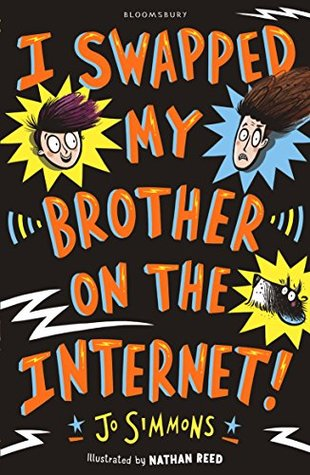 I Swapped My Brother On The Internet, Jo Simmons, Nathan Reed, Children's Books, Brother, Internet, Funny, Humour, Illustrations, Black, Orange Font, Faces, Dog