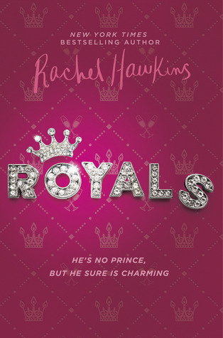 Royals, PInk, Crown, Glitter, Silver, Rachel Hawkins, Contemporary, Young Adult, Royalty, Prince, Engagement, Humour