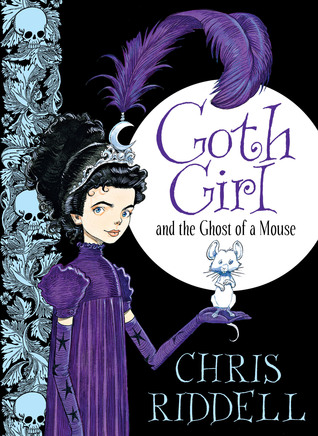 Goth Girl and the Ghost of a Mouse, Skulls, Girl, Mouse, Children's Books, Fantasy, Friendship, Chris Riddell