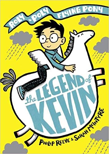 Legend of Kevin, Philip Reeve, Sarah McIntyre, Pony, Flying Pony, Kid, Children's Books, Humour, Fantasy, Family, Yellow