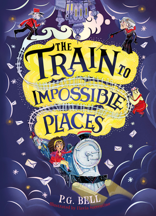 Railway, Castle, Girl, Letters, Children's Books, Adventure, FantasyThe Train to Impossible Places: A Cursed Delivery, P.G. Bell, Train, Clouds, Snowglobe,
