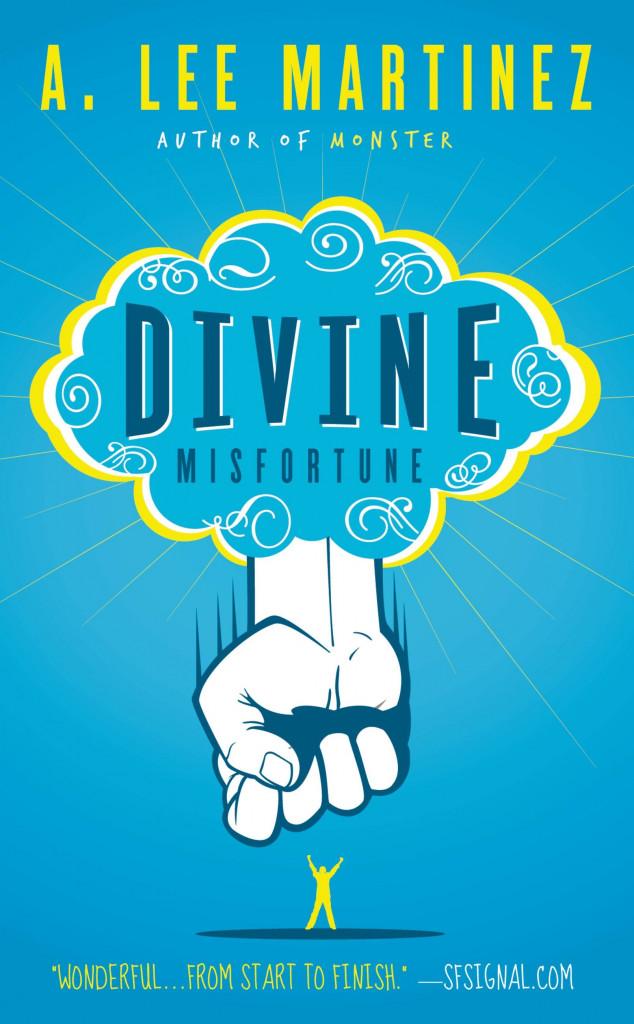 Divine Misfortune, A. Lee Martinez, Fist, Sky, Misfortune, Humour, blue