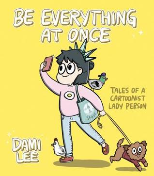 Be Everything at Once, Dami Lee, Girl, Dog, Yellow, Humour, Non-fiction, comics, funny