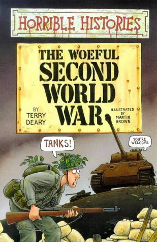 Horrible Histories, Terry Deary, Martin Brown, WWII, Tanks, War, Soldier, Children's Books, Humour, Non-fiction
