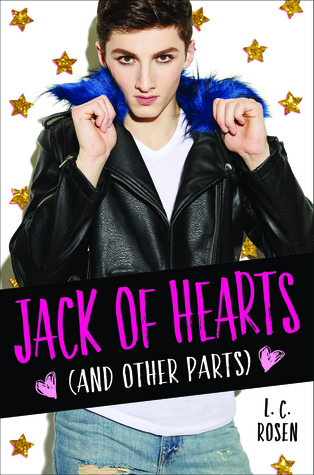 Lev A.C. Rosen, Stars, Fabulous, LGBT, Young Adult, Jack of Hearts (and Other Parts),