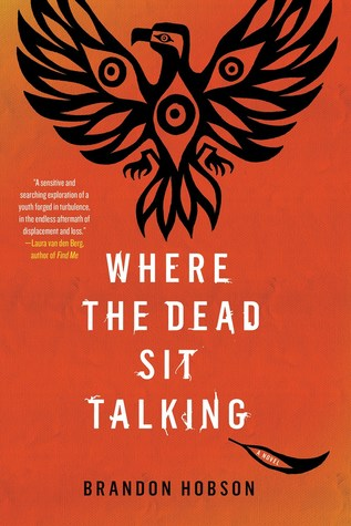 Where the Dead Sit Talking, Brandon Hobson, Young Adult, Foster Care, Orange Cover