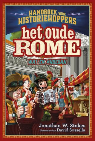 Handboek voor historiehoppers het oude Rome, humor, children's books, non-fiction, funny cover, modern tourist in old city