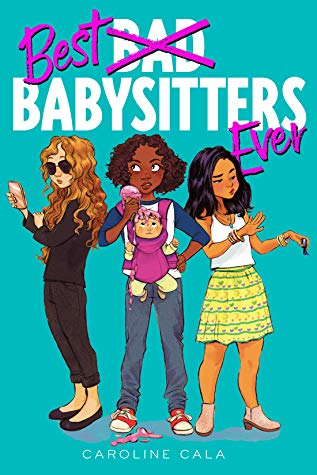 Best Babysitters Ever, Girls, Ice cream, Blue Cover, Caroline Cala, Babysitting, Children's Books