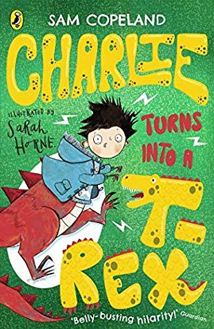 Charlie Turns into a T-rex, Green, T-rex, Boy, Yellow Letters, Magic, Shapeshifting, Children's Books, Humour, Sarah Horne, Sam Copeland, Green