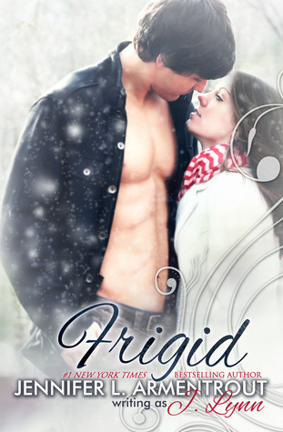 Half-naked guy, Fully-dressed girl, Snow, Frigid, Jennifer L. Armentrout, Romance