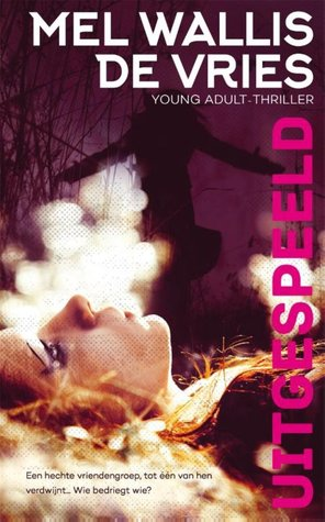 Uitgespeeld, Mel Wallis de Vries, Young Adult, Thriller, Pink Letters, Girl lying on grass, Silhouette