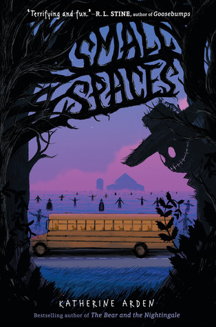 Small Spaces, Katherine Arden, Purple, Silhouettes, Trees, Scarecrow, Schoolbus, Children's Books, Horror