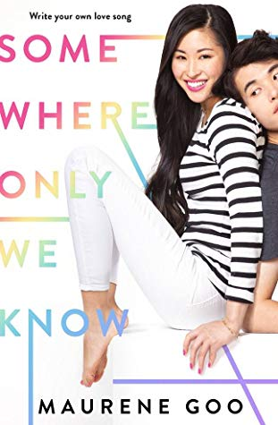 Two people leaning into eachother, Somewhere Only We Know, Maurene Goo, Young Adult, Romance, K-pop, Rainbow letters