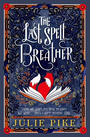 The Last Spell Breather, Magic, Children's Books, Fox, Book, Gorgeous, Julie Pike