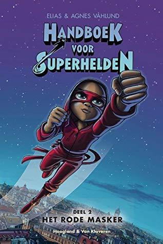 Handboek voor superhelden - Deel 2: Het rode masker, Blue Cover, Flying, Children's Book, Red Outfit