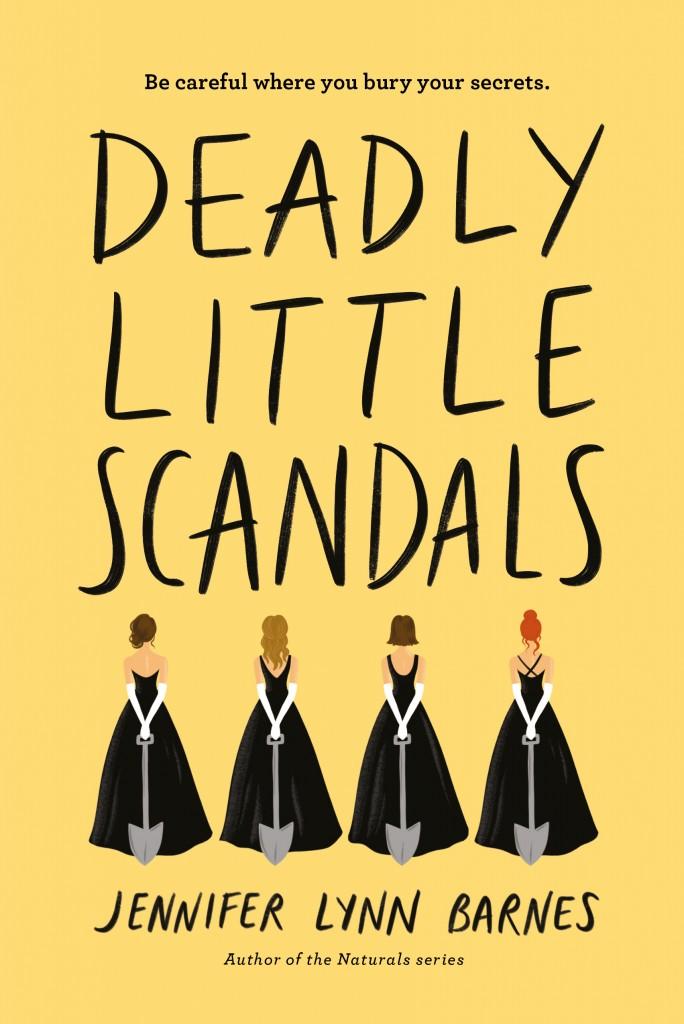 Deadly Little Scandals, Jennifer Lynn Barnes, Yellow Cover, Black dresses, shovels