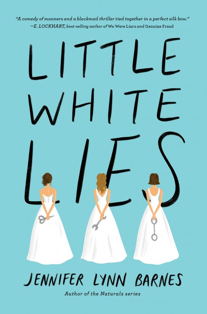 Little White Lies, Jennifer Lynn Barnes, Blue Cover, White dresses, tools