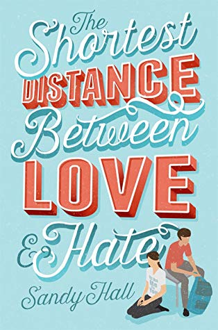 The Shortest Distance Between Love & Hate, Blue, Orange Letters, Sandy Hall,