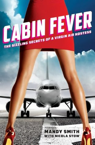 Red Skirt, Legs, High Heels, Air Plane, Cabin Fever: The Sizzling Secrets of a Virgin Air Hostess, Mandy Smith, Memoir