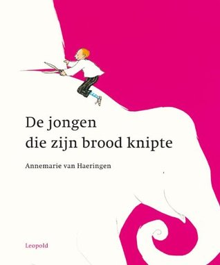 Annemarie van Haeringen, De jongen die zijn brood knipte, Pink, White, Elephant, Scissors, Picture Book, Children's Book, Humour,